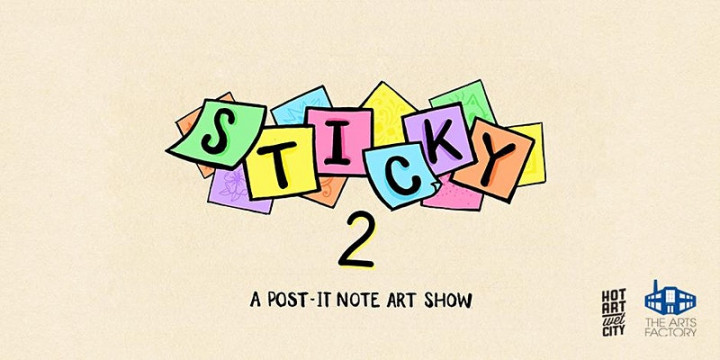 STICKY 2: a post-it note art show*** CANCELLED!***